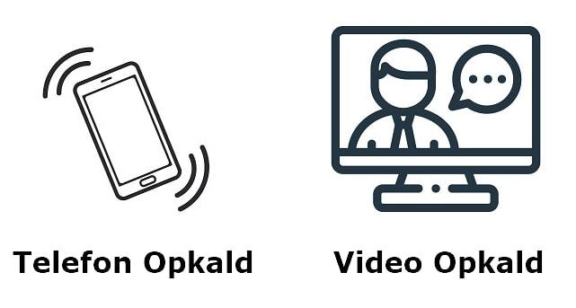 to billeder, på billede et er der tegnet et online video opkald på en skærm, på skærmen kan mand se en mand med en taleboble. Under billedet står der, Video opkald. Billede to, Et tegnet billede af en telefon der vibrere, under billedet står teksten, Telefon Opkald.